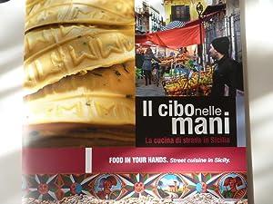 IL CIBO NELLE MANI. La Cucina di strada in Sicilia - FOOD IN YOUR HANDS. Street Cuisine in Sicily&...