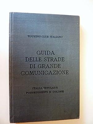 TOURING CLUB ITALIANO - GUIDA DELLE STRADE: AA.VV.