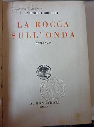 """LA ROCCA SULL'ONDA Romanzo 24° Migliaio"""": Virgilio Brocchi"""