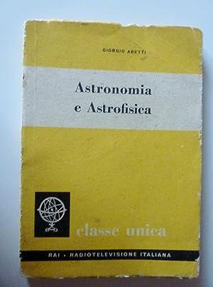 """Collana Classe Unica 36 - ASTRONOMIA E ASTROFISICA"""": Giorgio Abetti"""