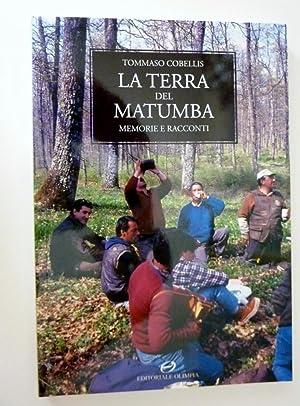 "LA TERRA DEI MATUMBA.Memorie e Racconti"": Tommaso Cobellis"