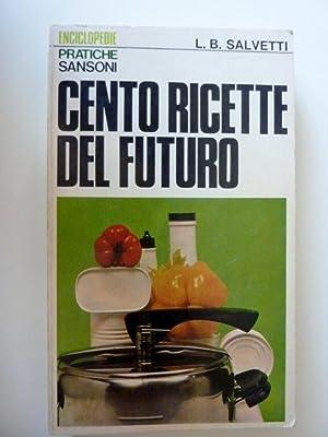 Enciclopedie Pratiche Sansoni - 100 RICETE PER: Lydia B. Salvetti