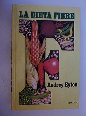 """LA DIETA FIBRE di AUDREY EYTON Traduzione di Antonio Aigresti"""": Audrey Eyton"""