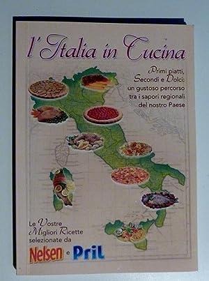 L'ITALIA IN CUCINA Primi Piatti, Secondi e: AA.VV.