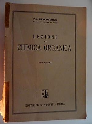 """LEZIONI DI CHIMICA ORGANICA - IX° Edizione"""": Guido Bargellini"""