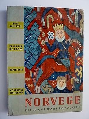NORVEGE MILLE ANS D'ART POPULAIRE: BOIS SCULPTES,PEINTURE DE ROSE,TAPISSERIE,COSTUME NATIONAUX ...
