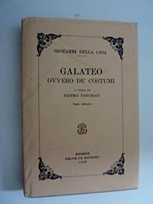 GALATEO OVVERO DE' COSTUMI A cura di: Giovanni Della Casa