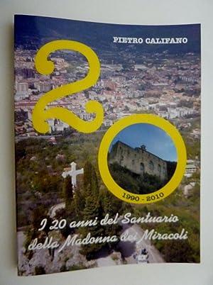 I 20 ANNI DEL SANTUARIO DELLA MADONNA: Pietro Califano