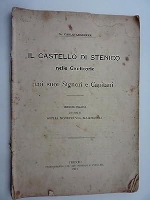 IL CASTELLO DI STENICO nelle Giudicarie coi suoi Signori e Capitani. Versione Italiana per cura di ...