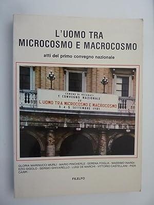 L'UOMO TRA MICROCOSMO E MACROCOSMO Atti del: AA.VV.