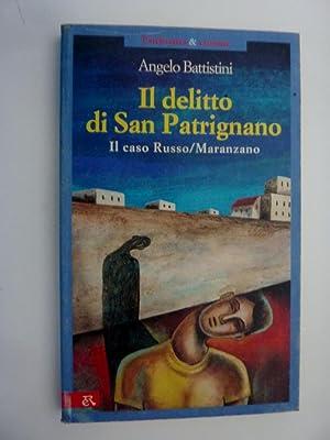 IL DELITTO DI SAN PATRIGNANO Il Caso Russo / Maranzano. Psichiatria & Crimine, Collana ...