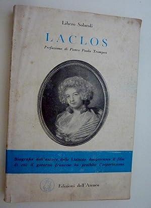 LACLOS Prefazione di Pietro Paolo Trompeo. Biografia: Libero Solaroli