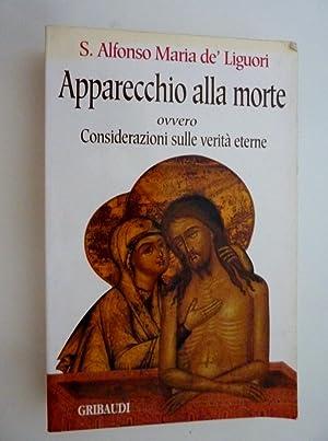 APPARECCHIO DELLA MORTE Ovvero Considerazioni sulle Verità: S. Alfonso Maria