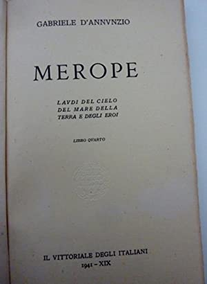 MEROPE Laudi del Cielo,del Mare,della Terra e: Gabriele D'Annunzio