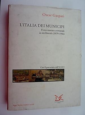 L'Italia dei municipi.Il movimento comunale in età: Gaspari,Oscar