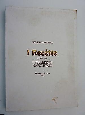 I RECETTE ( ovvero ) I VELLERISMI: Domenico Apicella