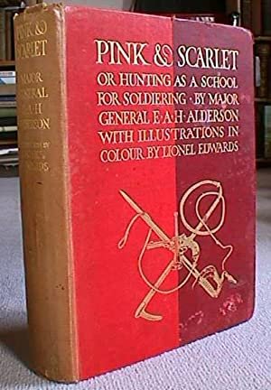 Pink and Scarlet, or Hunting as a: Alderson, E.A.H.,Major General