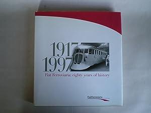 Fiat Ferroviaria: Eighty Years of History: 1917-1997: Felicioli, Riccardo P.