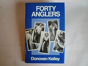 Forty Anglers: Kelley. Donovan