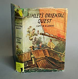"""Gimlet's Oriental Quest: A """"King of the: Johns, Captain W.E."""