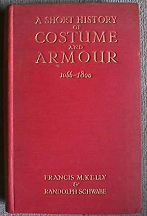 A Short History of Costume and Armour: Kelly, Francis M.