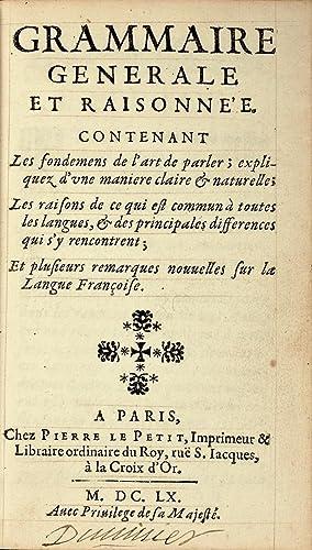 Grammaire générale et raisonnée contenant les fondemens: ARNAUD, Antoine /