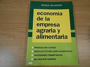 Economía de la empresa agraria y alimentaria.: Ballesteros, Enrique