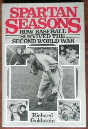 Spartan Seasons: How Baseball Survived the Second World War