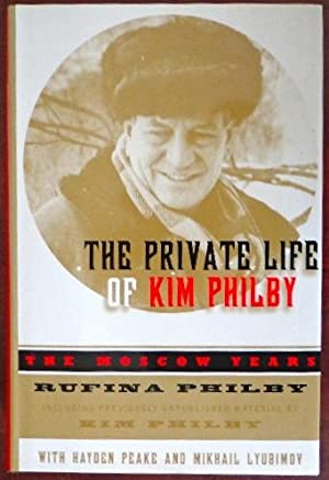 The Private Life of Kim Philby: The: Philby, Rufina
