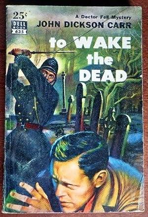To Wake the Dead: Carr, John Dickson