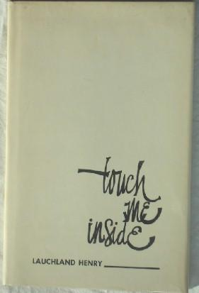 Touch Me Inside (INSCRIBED & SIGNED): Henry, Lauchland