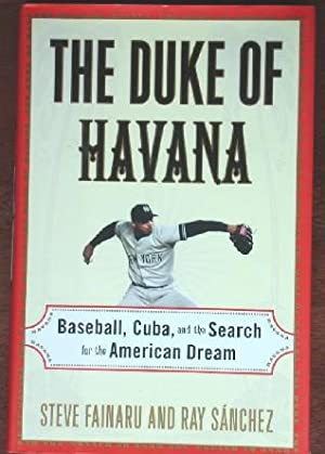 The Duke of Havana: Baseball, Cuba and the Search for the American Dream
