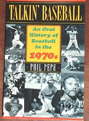 Talkin' Baseball: An Oral History of Baseball in the 1970s (INSCRIBED & SIGNED)