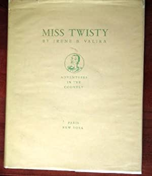 Miss Twisty: Adventures in the Country (INSCRIBED,: Valira, Irene B.