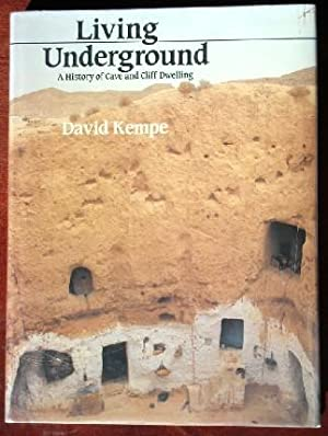 Living Underground: A History of Cave and: Kempe, David