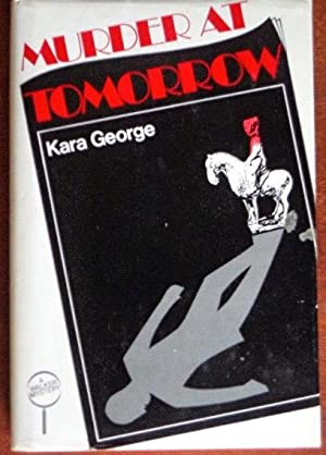 Murder At Tomorrow: George, Kara