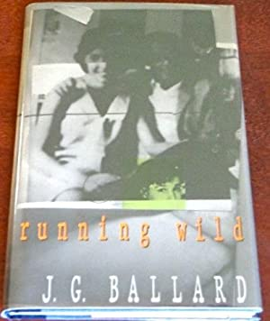 Running Wild: Ballard, J.G.