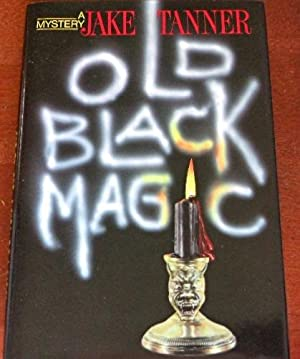 Old Black Magic: Tanner, Jake