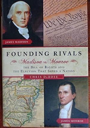 Founding Rivals: Madison vs Monroe: The Bill: DeRose, Chris