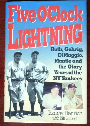 Five O'Clock Lightning: Ruth, Gehrig, DiMaggio, Mantle & the Glory Years of the NY Yankees