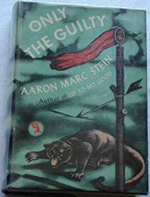 Only the Guilty: Stein, Aaron Marc