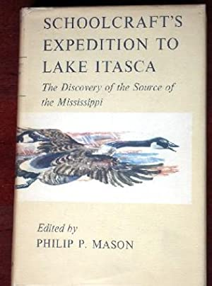 Schoolcraft's Expedition to Lake Itasca: The Discovery: Mason, Philip P.