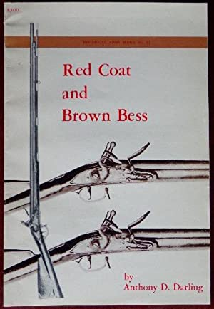 Red Coat and Brown Bess: Darling, Anthony
