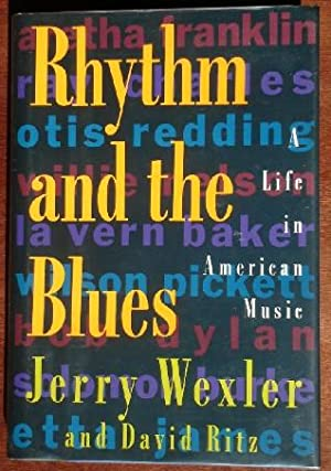Rhythm and the Blues: A Life in: Wexler, Jerry &