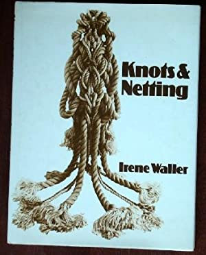 Knots and Netting: Waller, Irene