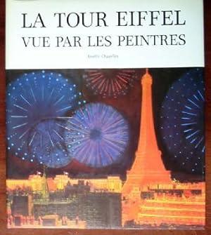 La Tour Eiffel vue par les peintres: Chazelles, Amelie