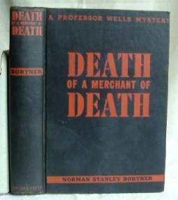 Death of a Merchant of Death: Bortner, Norman Stanley