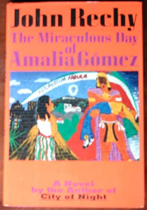 The Miraculous Day of Amalia Gomez: Rechy, John