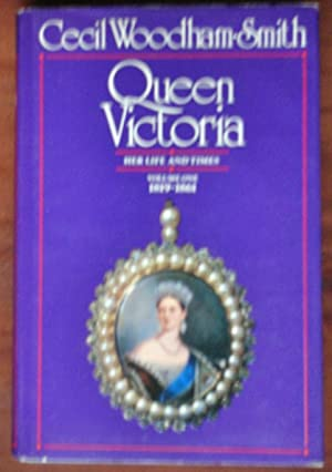 Queen Victoria: Her Life and Times Volume: Woodham-Smith, Cecil