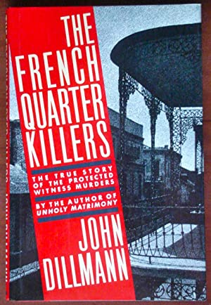 The French Quarter Killers: Dillman, John